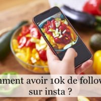 Comment avoir 10k de followers sur insta ?
