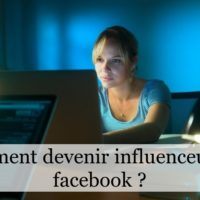 Comment devenir influenceur sur facebook ?